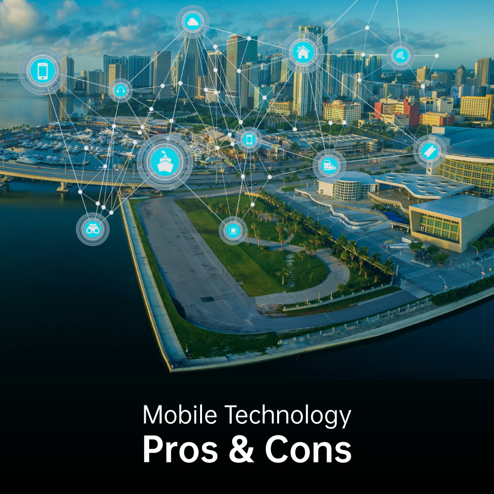 Advantage and disadvantage of mobile Technology